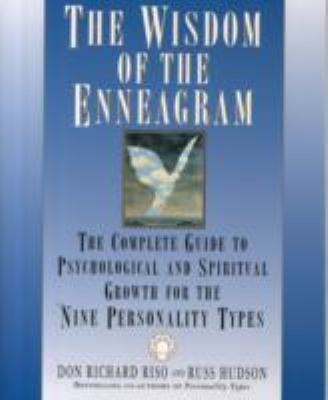 The Wisdom of the Enneagram: The Complete Guide to Psychological and Spiritual Growth for the Nine Personality Types 9780553378207