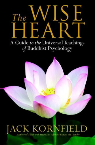 The Wise Heart: A Guide to the Universal Teachings of Buddhist Psychology 9780553803471