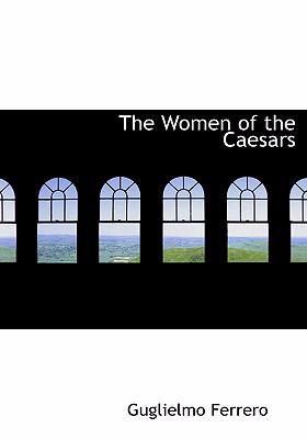 The Women of the Caesars 9780554305776