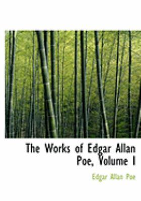 The Works of Edgar Allan Poe, Volume I 9780554881881