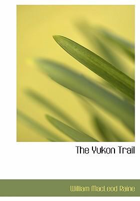 The Yukon Trail 9780554274379