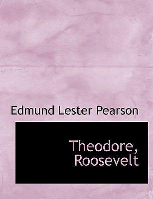 Theodore Roosevelt 9780554278780