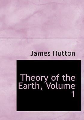 Theory of the Earth, Volume 1 9780554244150