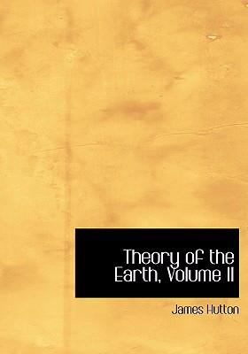 Theory of the Earth, Volume II 9780554248820
