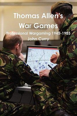 Thomas Allen's War Games Professional Wargaming 1945-1985 9780557120956