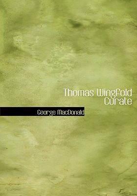 Thomas Wingfold Curate 9780554226521