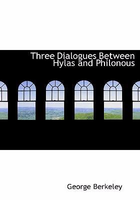Three Dialogues Between Hylas and Philonous 9780554261195