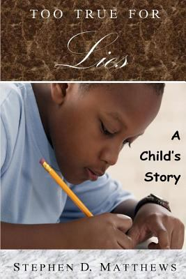 Too True for Lies: A Child's Story 9780557305230