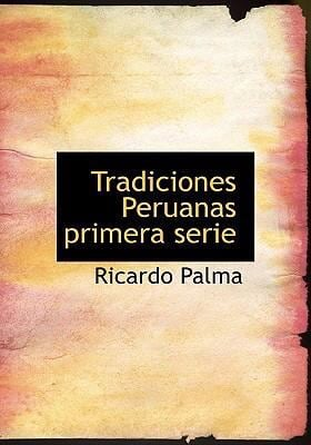 Tradiciones Peruanas Primera Serie 9780554251738
