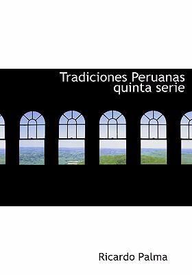 Tradiciones Peruanas Quinta Serie 9780554251745