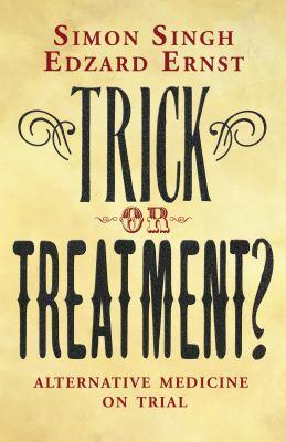 Trick or Treatment?: Alternative Medicine on Trial 9780552157629
