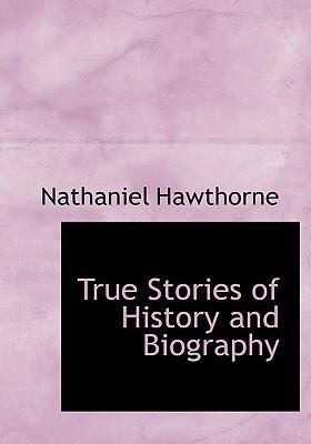 True Stories of History and Biography 9780554305783