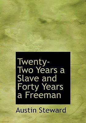 Twenty-Two Years a Slave and Forty Years a Freeman 9780554269603