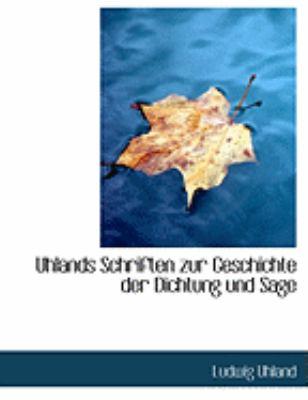 Uhlands Schriften Zur Geschichte Der Dichtung Und Sage