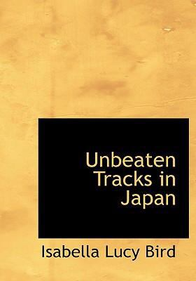 Unbeaten Tracks in Japan 9780554267784