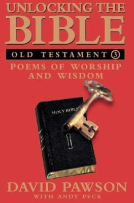 Unlocking the Bible: Old Testament : Poems of Worship and Wisdom