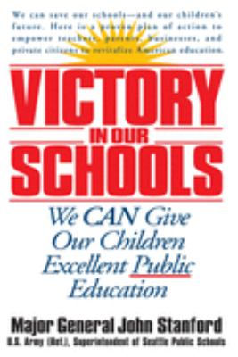 Victory in Our Schools: We Can Give Our Children Excellent Public Education 9780553379747