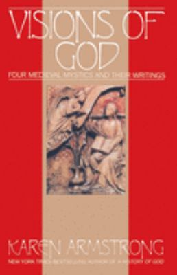 Visions of God: Four Medieval Mystics and Their Writings 9780553351996