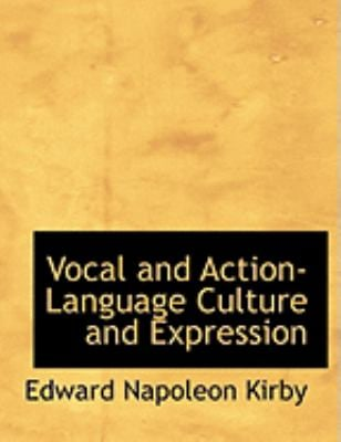 Vocal and Action-Language Culture and Expression 9780554832234