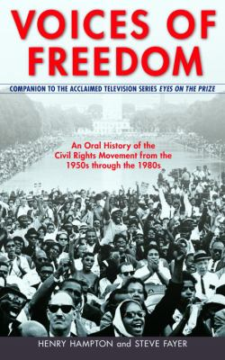 Voices of Freedom: An Oral History of the Civil Rights Movement from the 1950s Through the 1980s 9780553352320