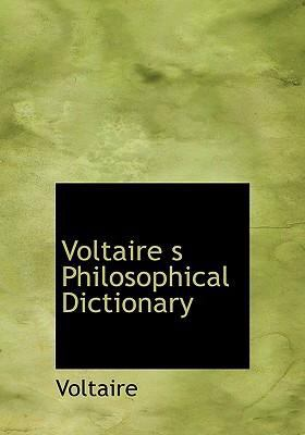 Voltaire S Philosophical Dictionary 9780554256283