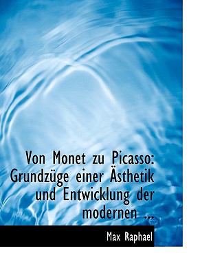 Von Monet Zu Picasso: Grundza1/4ge Einer a Sthetik Und Entwicklung Der Modernen ... (Large Print Edition) 9780554673172