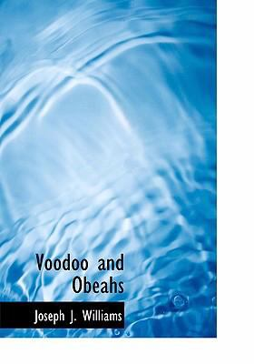 Voodoo and Obeahs 9780554297163