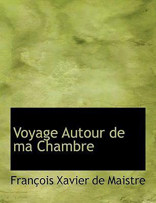 Voyage Autour de Ma Chambre 9780554972312