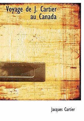 Voyage de J. Cartier Au Canada 9780554273730