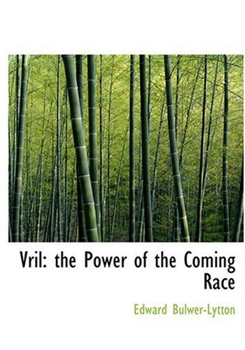 Vril: The Power of the Coming Race (Large Print Edition) 9780554302775