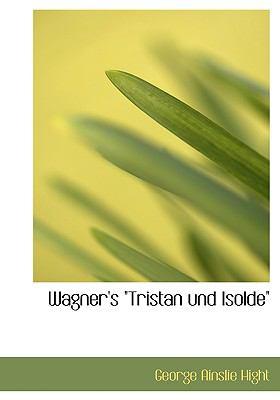 Wagner's Qtristan Und Isoldeq 9780554225739