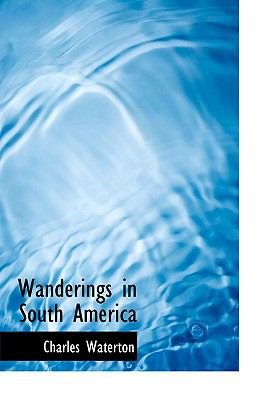 Wanderings in South America 9780554225692