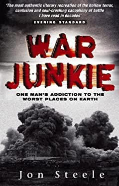 War Junkie: One Man's Addiction to the Worst Places on Earth 9780552149846