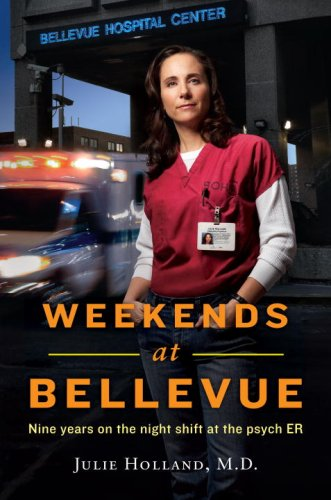 Weekends at Bellevue: Nine Years on the Night Shift at the Psych Er 9780553807660