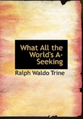 What All the World's A-Seeking 9780554900407