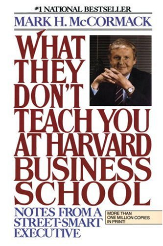 What They Don't Teach You at Harvard Business School: Notes from a Street-Smart Executive 9780553345834