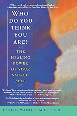 Who Do You Think You Are?: The Healing Power of Your Sacred Self 9780553378627