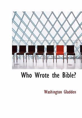 Who Wrote the Bible? 9780554238210