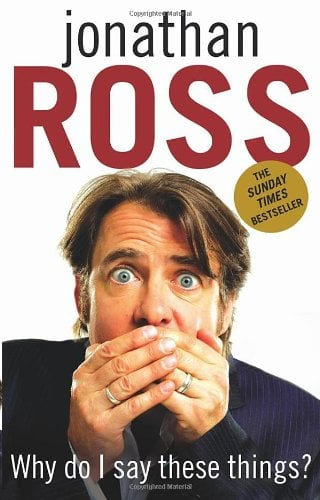 Why Do I Say These Things?. Jonathan Ross 9780553813494