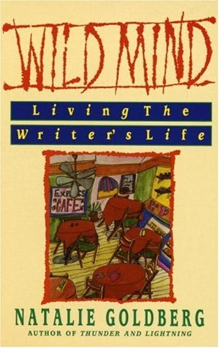 Wild Mind: Living the Writer's Life 9780553347753