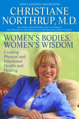 Women's Bodies, Women's Wisdom: Creating Physical and Emotional Health and Healing 9780553804836