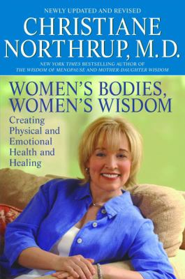 Women's Bodies, Women's Wisdom: Creating Physical and Emotional Health and Healing 9780553384109