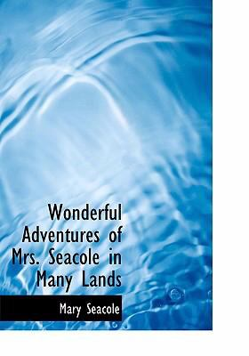 Wonderful Adventures of Mrs. Seacole in Many Lands 9780554301761