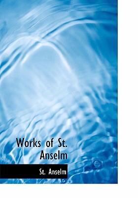 Works of St. Anselm 9780554300719
