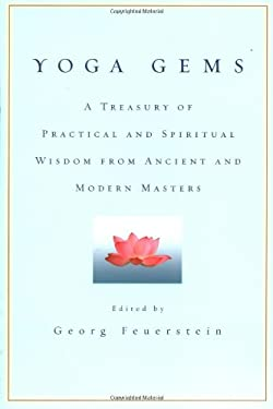 Yoga Gems: A Treasury of Practical and Spiritual Wisdom from Ancient and Modern Masters 9780553380880