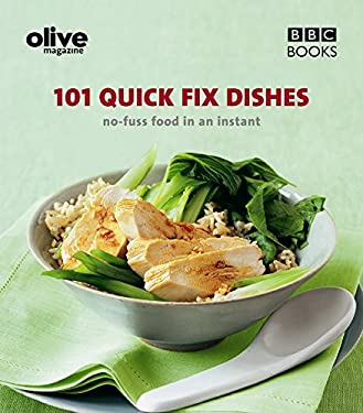 101 Quick Fix Dishes: No-Fuss Food in an Instant 9780563539025