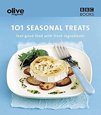 101 Seasonal Treats: Feel-Good Food with Fresh Ingredients