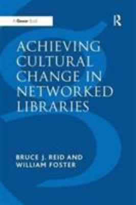 Achieving Cultural Change in Networked Libraries 9780566082009