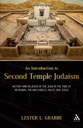An Introduction to Second Temple Judaism: History and Religion of the Jews in the Time of Nehemiah, the Maccabees, Hillel, and Jesus 9780567552488