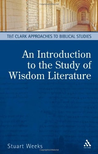An Introduction to the Study of Wisdom Literature 9780567184436